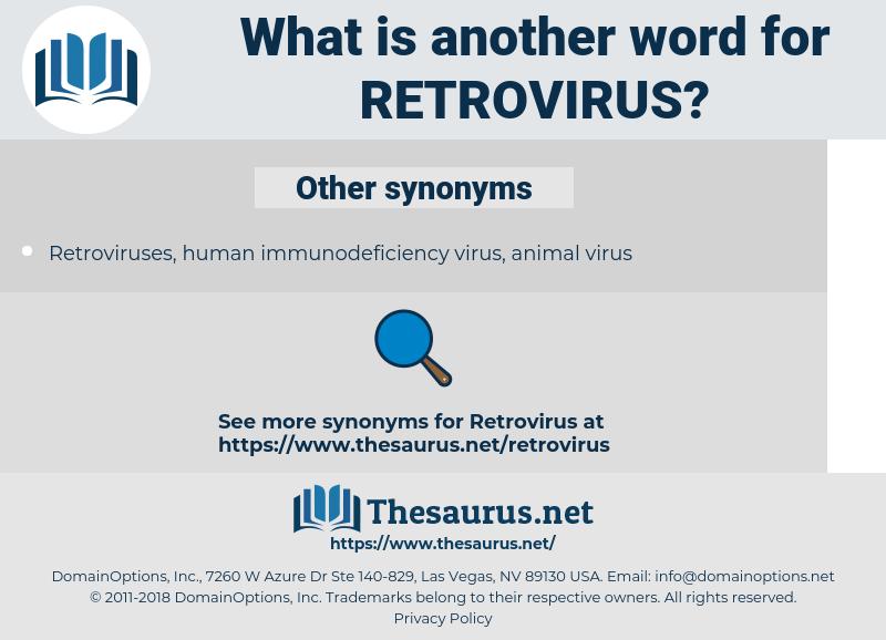 retrovirus, synonym retrovirus, another word for retrovirus, words like retrovirus, thesaurus retrovirus