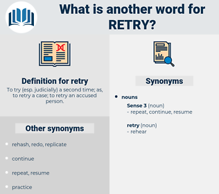 retry, synonym retry, another word for retry, words like retry, thesaurus retry