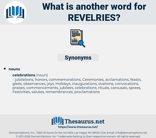revelries, synonym revelries, another word for revelries, words like revelries, thesaurus revelries
