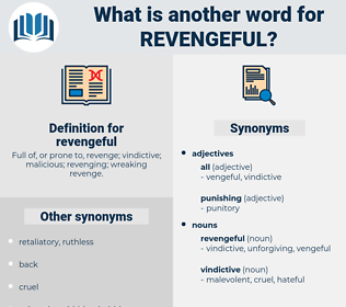 revengeful, synonym revengeful, another word for revengeful, words like revengeful, thesaurus revengeful