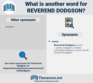 Reverend Dodgson, synonym Reverend Dodgson, another word for Reverend Dodgson, words like Reverend Dodgson, thesaurus Reverend Dodgson