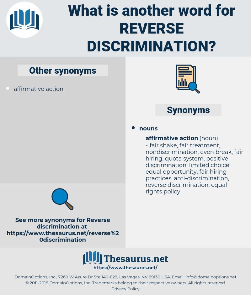 reverse discrimination, synonym reverse discrimination, another word for reverse discrimination, words like reverse discrimination, thesaurus reverse discrimination