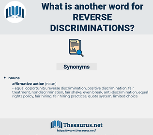 reverse discriminations, synonym reverse discriminations, another word for reverse discriminations, words like reverse discriminations, thesaurus reverse discriminations