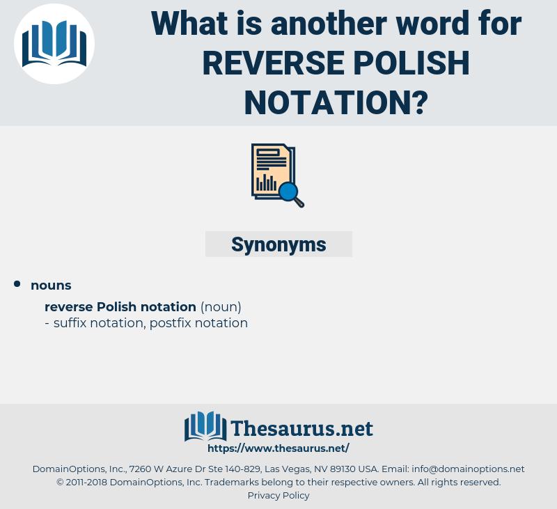 reverse polish notation, synonym reverse polish notation, another word for reverse polish notation, words like reverse polish notation, thesaurus reverse polish notation