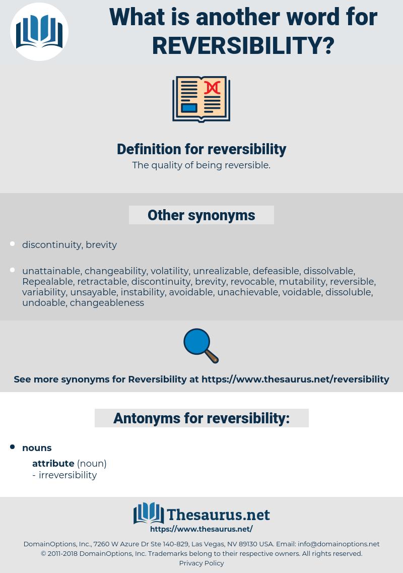 reversibility, synonym reversibility, another word for reversibility, words like reversibility, thesaurus reversibility