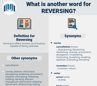 Reversing, synonym Reversing, another word for Reversing, words like Reversing, thesaurus Reversing