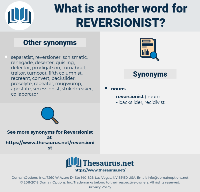 reversionist, synonym reversionist, another word for reversionist, words like reversionist, thesaurus reversionist