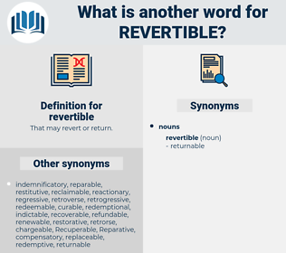 revertible, synonym revertible, another word for revertible, words like revertible, thesaurus revertible