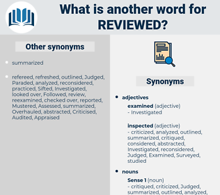 reviewed, synonym reviewed, another word for reviewed, words like reviewed, thesaurus reviewed