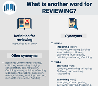reviewing, synonym reviewing, another word for reviewing, words like reviewing, thesaurus reviewing