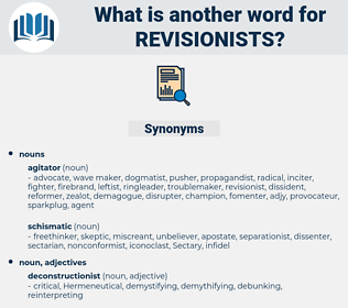 revisionists, synonym revisionists, another word for revisionists, words like revisionists, thesaurus revisionists