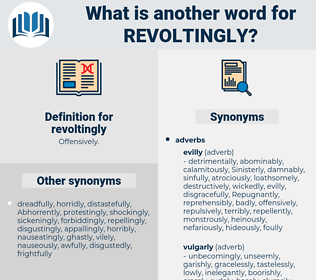 revoltingly, synonym revoltingly, another word for revoltingly, words like revoltingly, thesaurus revoltingly