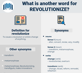 revolutionize, synonym revolutionize, another word for revolutionize, words like revolutionize, thesaurus revolutionize