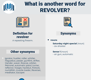 revolver, synonym revolver, another word for revolver, words like revolver, thesaurus revolver