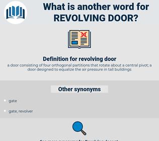 revolving door, synonym revolving door, another word for revolving door, words like revolving door, thesaurus revolving door