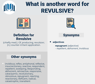 Revulsive, synonym Revulsive, another word for Revulsive, words like Revulsive, thesaurus Revulsive