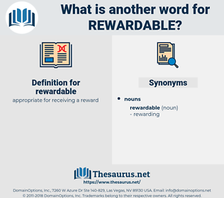 rewardable, synonym rewardable, another word for rewardable, words like rewardable, thesaurus rewardable