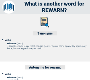 rewarn, synonym rewarn, another word for rewarn, words like rewarn, thesaurus rewarn