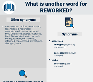 reworked, synonym reworked, another word for reworked, words like reworked, thesaurus reworked