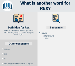Rex, synonym Rex, another word for Rex, words like Rex, thesaurus Rex