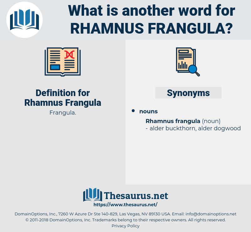 Rhamnus Frangula, synonym Rhamnus Frangula, another word for Rhamnus Frangula, words like Rhamnus Frangula, thesaurus Rhamnus Frangula