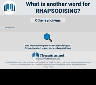 rhapsodising, synonym rhapsodising, another word for rhapsodising, words like rhapsodising, thesaurus rhapsodising