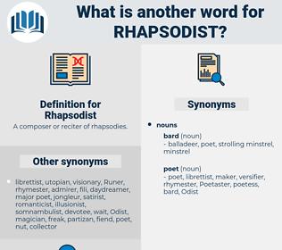 Rhapsodist, synonym Rhapsodist, another word for Rhapsodist, words like Rhapsodist, thesaurus Rhapsodist