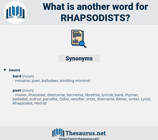 rhapsodists, synonym rhapsodists, another word for rhapsodists, words like rhapsodists, thesaurus rhapsodists