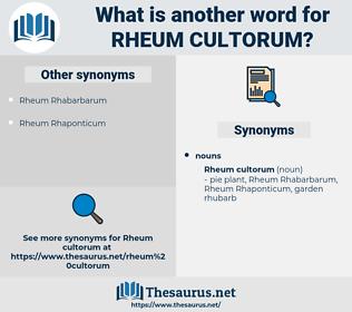 Rheum Cultorum, synonym Rheum Cultorum, another word for Rheum Cultorum, words like Rheum Cultorum, thesaurus Rheum Cultorum