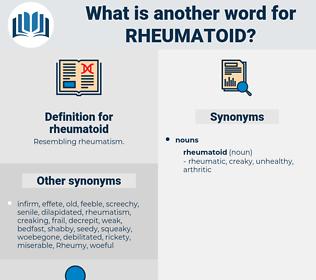 rheumatoid, synonym rheumatoid, another word for rheumatoid, words like rheumatoid, thesaurus rheumatoid