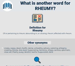 Rheumy, synonym Rheumy, another word for Rheumy, words like Rheumy, thesaurus Rheumy