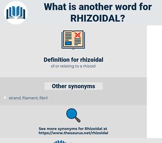 rhizoidal, synonym rhizoidal, another word for rhizoidal, words like rhizoidal, thesaurus rhizoidal