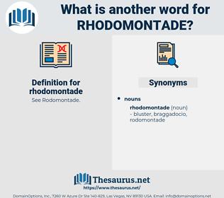 rhodomontade, synonym rhodomontade, another word for rhodomontade, words like rhodomontade, thesaurus rhodomontade