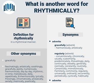 rhythmically, synonym rhythmically, another word for rhythmically, words like rhythmically, thesaurus rhythmically