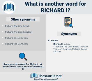 Richard I, synonym Richard I, another word for Richard I, words like Richard I, thesaurus Richard I