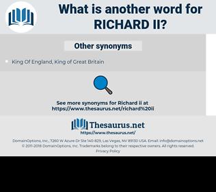 Richard Ii, synonym Richard Ii, another word for Richard Ii, words like Richard Ii, thesaurus Richard Ii