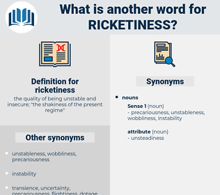 ricketiness, synonym ricketiness, another word for ricketiness, words like ricketiness, thesaurus ricketiness