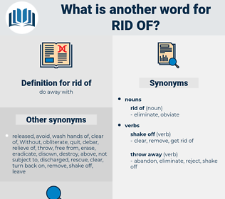 rid of, synonym rid of, another word for rid of, words like rid of, thesaurus rid of