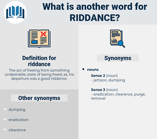 riddance, synonym riddance, another word for riddance, words like riddance, thesaurus riddance
