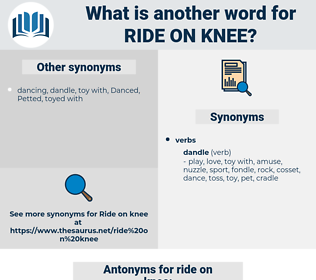 ride on knee, synonym ride on knee, another word for ride on knee, words like ride on knee, thesaurus ride on knee