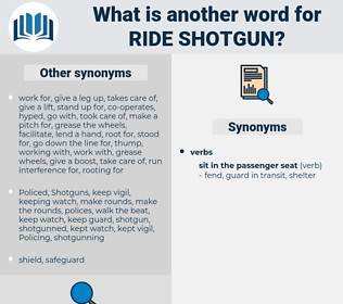 ride shotgun, synonym ride shotgun, another word for ride shotgun, words like ride shotgun, thesaurus ride shotgun