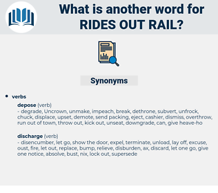 rides out rail, synonym rides out rail, another word for rides out rail, words like rides out rail, thesaurus rides out rail