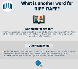 riff-raff, synonym riff-raff, another word for riff-raff, words like riff-raff, thesaurus riff-raff