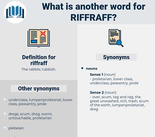 riffraff, synonym riffraff, another word for riffraff, words like riffraff, thesaurus riffraff