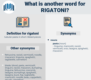 rigatoni, synonym rigatoni, another word for rigatoni, words like rigatoni, thesaurus rigatoni