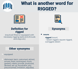 rigged, synonym rigged, another word for rigged, words like rigged, thesaurus rigged