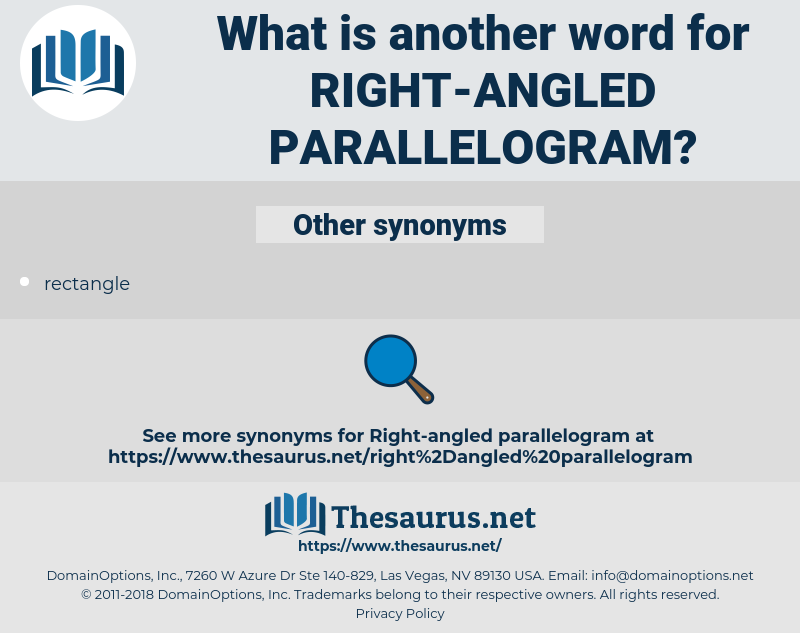 right-angled parallelogram, synonym right-angled parallelogram, another word for right-angled parallelogram, words like right-angled parallelogram, thesaurus right-angled parallelogram