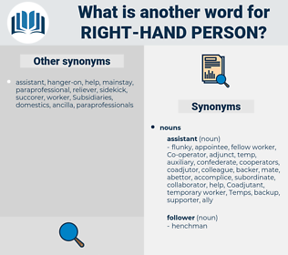 right-hand person, synonym right-hand person, another word for right-hand person, words like right-hand person, thesaurus right-hand person