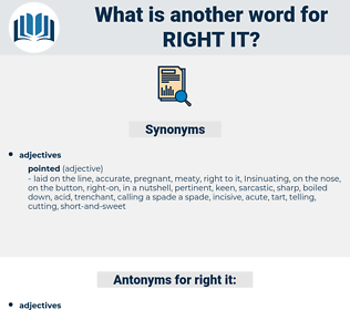 right it, synonym right it, another word for right it, words like right it, thesaurus right it
