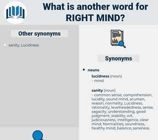 right mind, synonym right mind, another word for right mind, words like right mind, thesaurus right mind